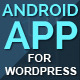Create WordPress Android Mobile App Maker and Builder - CodeCanyon Item for Sale