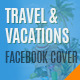 Travel & Vacations Facebook Cover - GraphicRiver Item for Sale