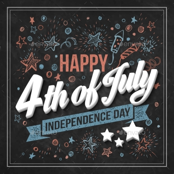 Typography Card Independence Day. Chalk Board