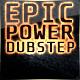 Epic Power Dubstep - AudioJungle Item for Sale