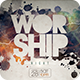 Worship | Poster - GraphicRiver Item for Sale