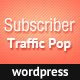 Subscriber Traffic Pop for WordPress - CodeCanyon Item for Sale
