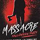 Massacre Halloween Party Flyer - GraphicRiver Item for Sale