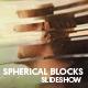 Spherical Blocks Slideshow  - VideoHive Item for Sale