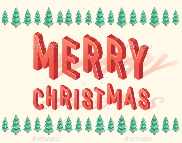Merry Christmas Trees 3d Lettering Isometric