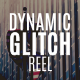 Dynamic Glitch Reel - VideoHive Item for Sale