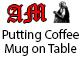 Putting Coffee Mug on Table