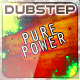 Pure Dubstep Power