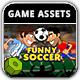 Funny Soccer - Game Assets - GraphicRiver Item for Sale