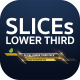 SLICEs Lowerthird - VideoHive Item for Sale