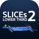 SLICEs Lowerthird 2 - VideoHive Item for Sale