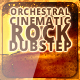 Orchestral Cinematic Rock Dubstep