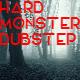 Hard Monster Dubstep