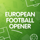 European Football (Soccer) Opener - VideoHive Item for Sale