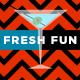 Fresh and Fun
