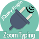 Zoom Typing  (Form Control - jQuery Plugin) - CodeCanyon Item for Sale