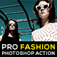 Pro Fashion Photoshop Action - GraphicRiver Item for Sale
