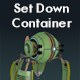 Set Down Container