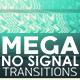 Mega No Signal Transition - VideoHive Item for Sale
