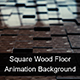 Square Wood Floor Animation - Background - VideoHive Item for Sale