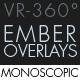 Burning Ember Overlay VR-360° Editors Pack (Monoscopic) - VideoHive Item for Sale