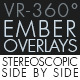 Burning Ember Overlay VR-360° Editors Pack (StereoScopic 3D Side by Side) - VideoHive Item for Sale