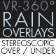 Rain Overlays VR-360° Editors Pack  (StereoScopic 3D Over/Under) - VideoHive Item for Sale