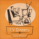 T.V. Dinners - AudioJungle Item for Sale
