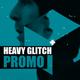 Heavy Glitch Promo - VideoHive Item for Sale