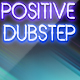 Positive Dubstep