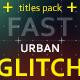 30 Fast Glitch Urban Titles - VideoHive Item for Sale