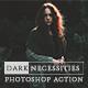 Dark Necessities Photoshop Action - GraphicRiver Item for Sale