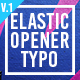 Elastic Opener Typography - VideoHive Item for Sale