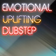 Emotional Uplifting Dubstep