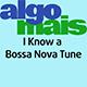 I Know a Bossa Nova Tune
