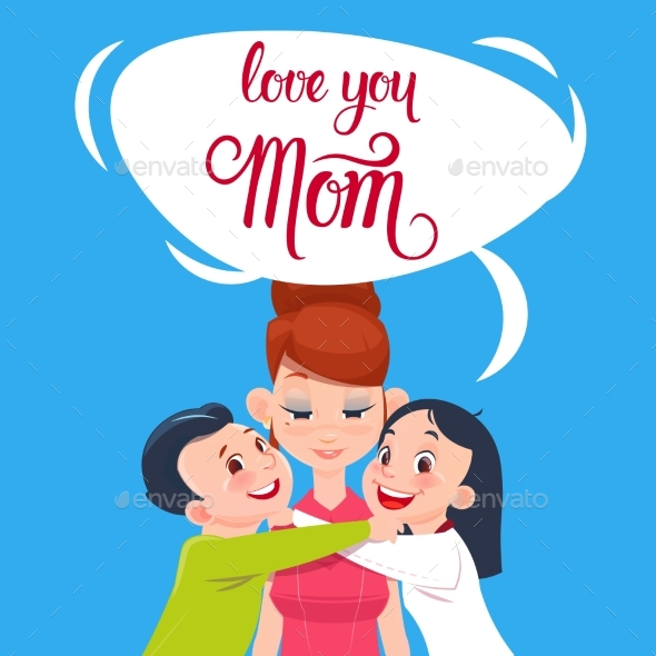 Happy Mother Day, Son And Daughter Embracing Mom