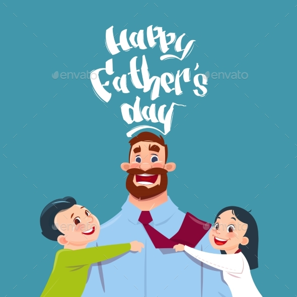Happy Father Day Family Holiday, Daughter And Son