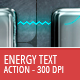 Energy Text and Shape Action - 300 DPI - GraphicRiver Item for Sale
