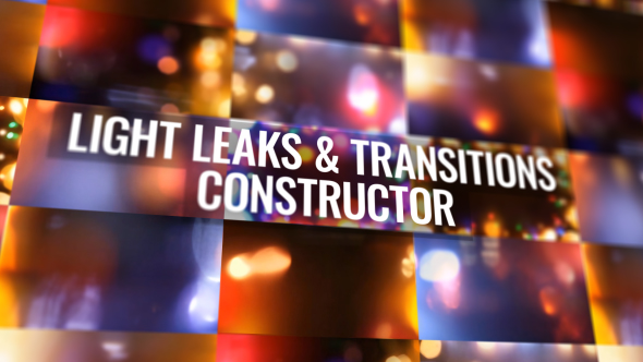 Light Leaks and Transitions Constructor