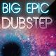 Big Epic Uplifting Dubstep - AudioJungle Item for Sale