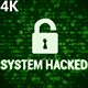 System Hacked 4K (2 in 1) - VideoHive Item for Sale