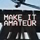 Make It Amateur - VideoHive Item for Sale