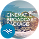 Cinematic Broadcast Package - VideoHive Item for Sale