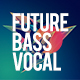 Future Bass Vocal