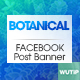 20 FacebookPost Banners -Botanical - GraphicRiver Item for Sale