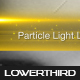 Particle Light Lower Thirds - VideoHive Item for Sale