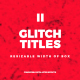 Universal Glitch Titles II - VideoHive Item for Sale