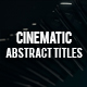 Cinematic Abstract Titles - VideoHive Item for Sale