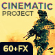 The Cinematic Project | 60+ Professional FX - GraphicRiver Item for Sale