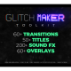 Glitchmaker Toolkit 350+ Elements - VideoHive Item for Sale